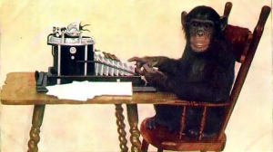 Nobody ever asks the infinite monkeys to write an original piece.